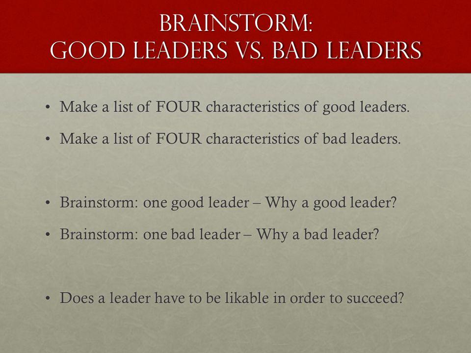 BRAINSTORM: Good Leaders vs.