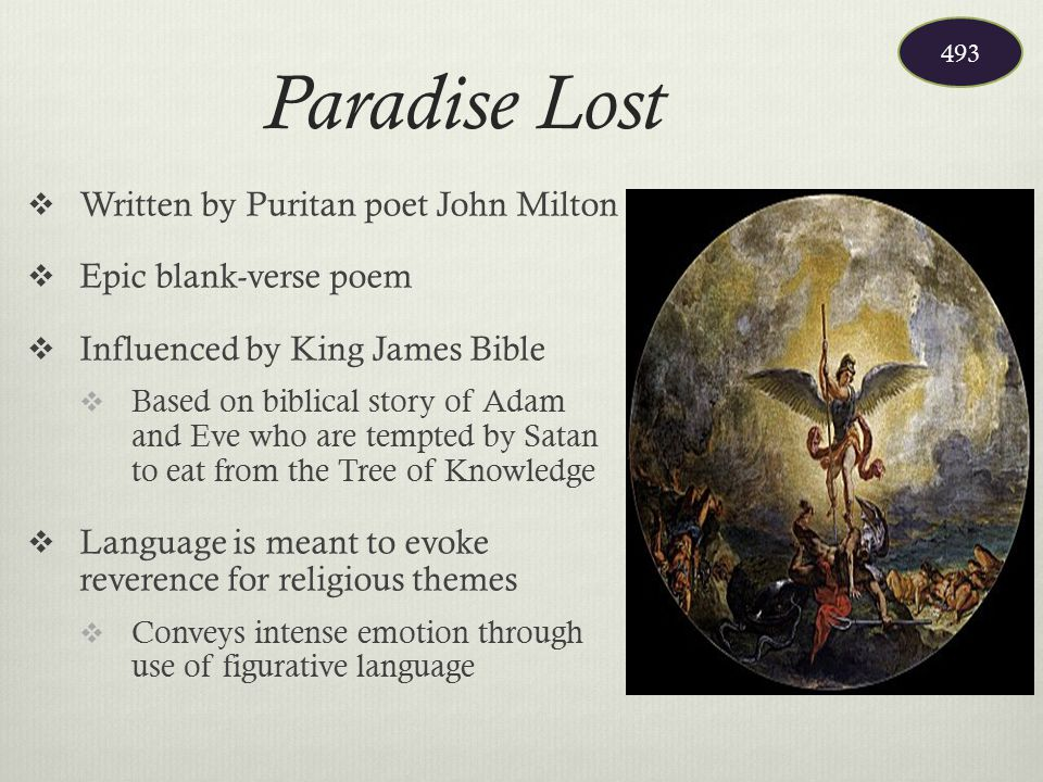 Paradise Lost  Written by Puritan poet John Milton  Epic blank-verse poem  Influenced by King James Bible  Based on biblical story of Adam and Eve