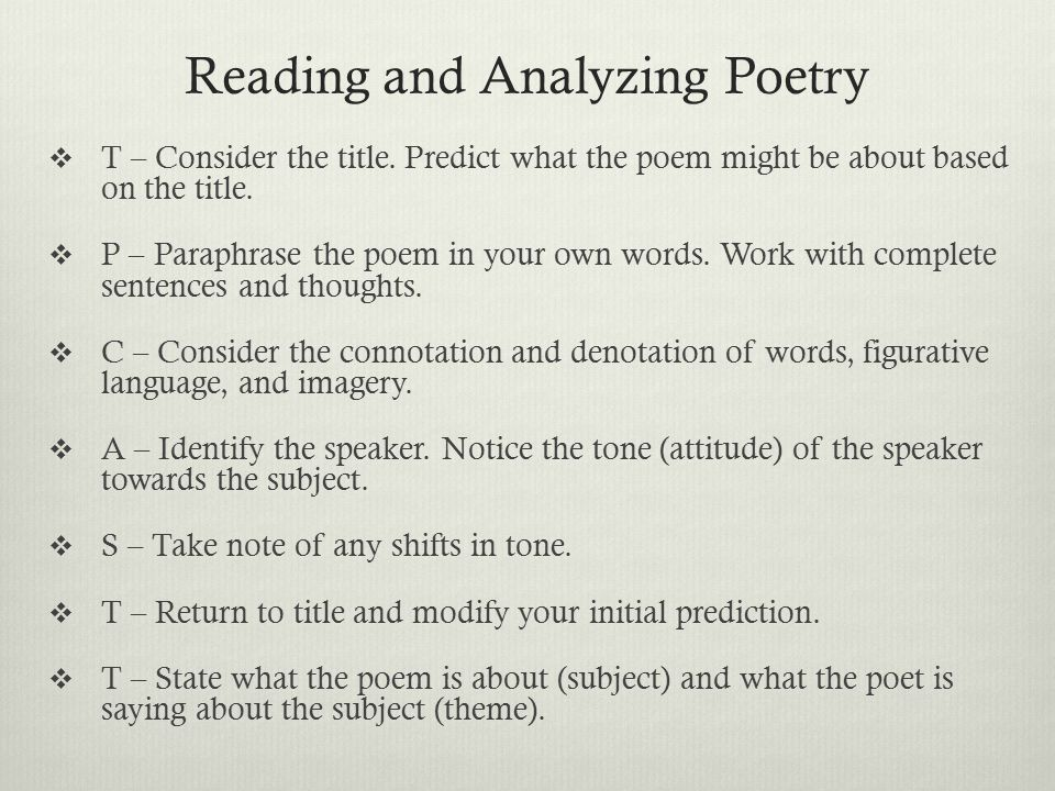 Reading and Analyzing Poetry  T – Consider the title. Predict what the poem might be about based on the title.  P – Paraphrase the poem in your own