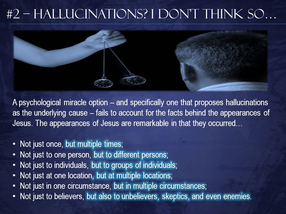 #2 – Hallucinations I don't think so…