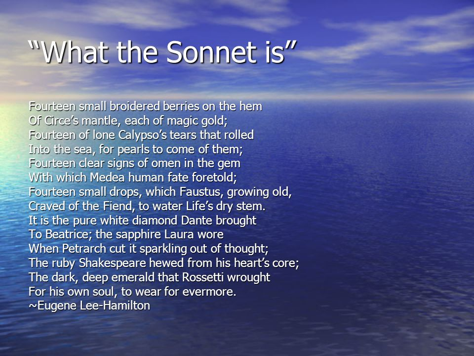 """What type of sonnet is """"What the Sonnet Is""""? What are the groupings of the lines (how many lines are in each group)? What are the groupings of the lin"""