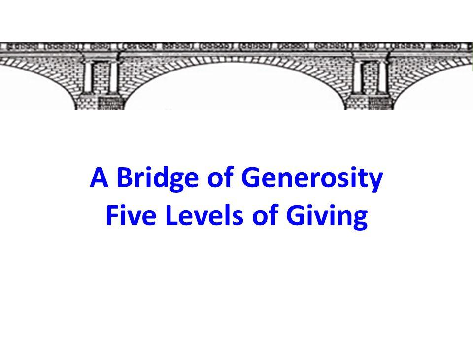 A Bridge of Generosity Five Levels of Giving