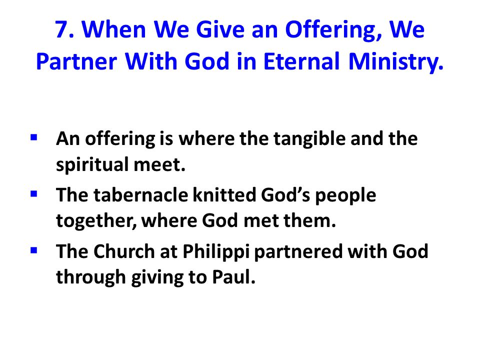 7. When We Give an Offering, We Partner With God in Eternal Ministry.