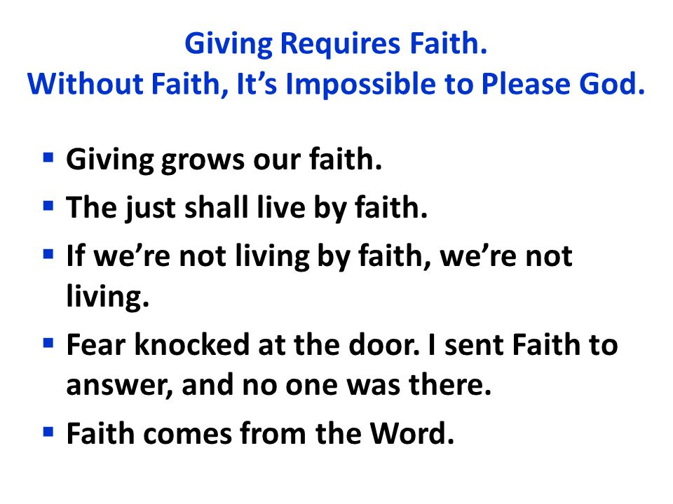 Giving Requires Faith. Without Faith, It's Impossible to Please God.
