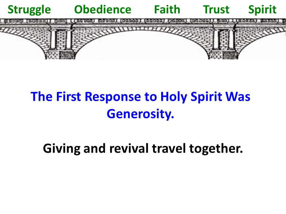 The First Response to Holy Spirit Was Generosity. Giving and revival travel together.