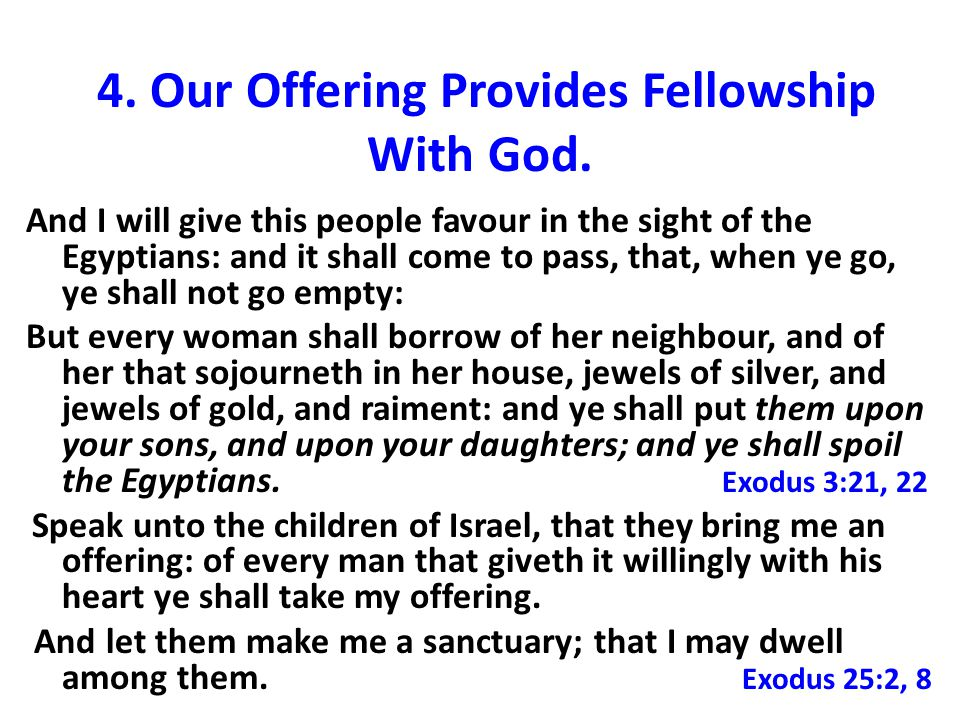 4. Our Offering Provides Fellowship With God.