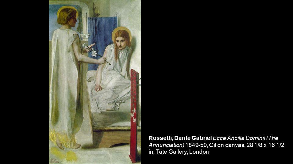 Rossetti, Dante Gabriel Ecce Ancilla Domini! (The Annunciation) 1849-50, Oil on canvas, 28 1/8 x 16 1/2 in, Tate Gallery, London