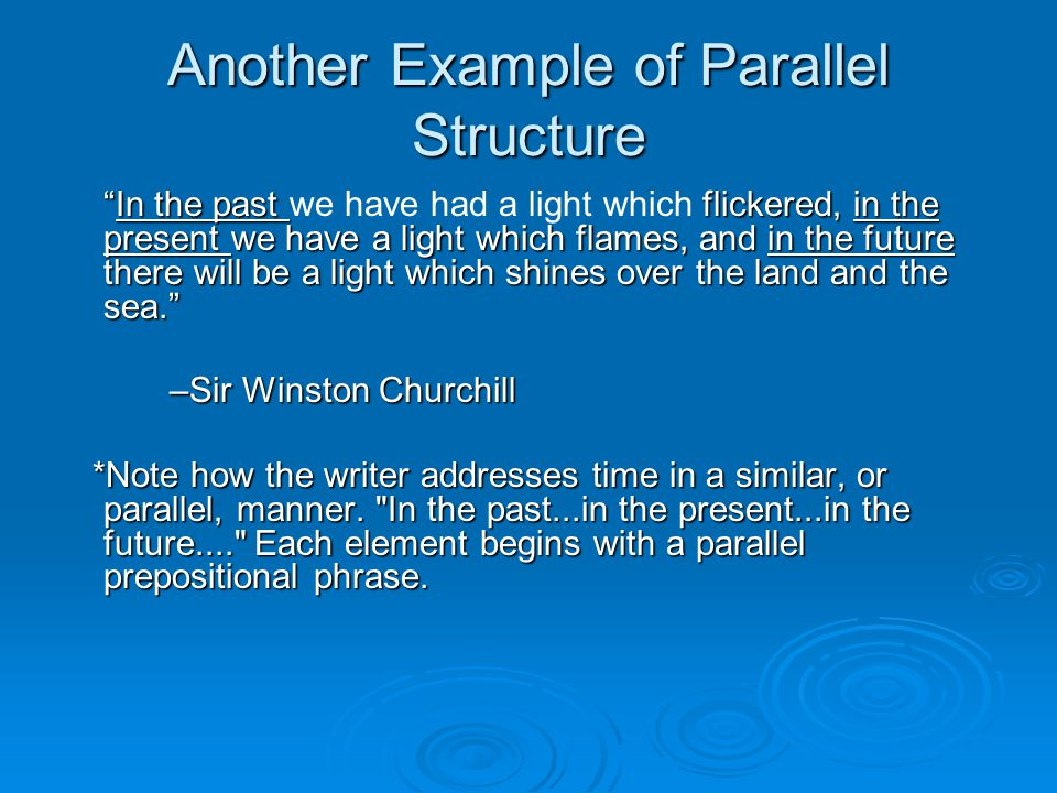 "Another Example of Parallel Structure ""In the past flickered, in the present we have a light which flames, and in the future there will be a light whi"