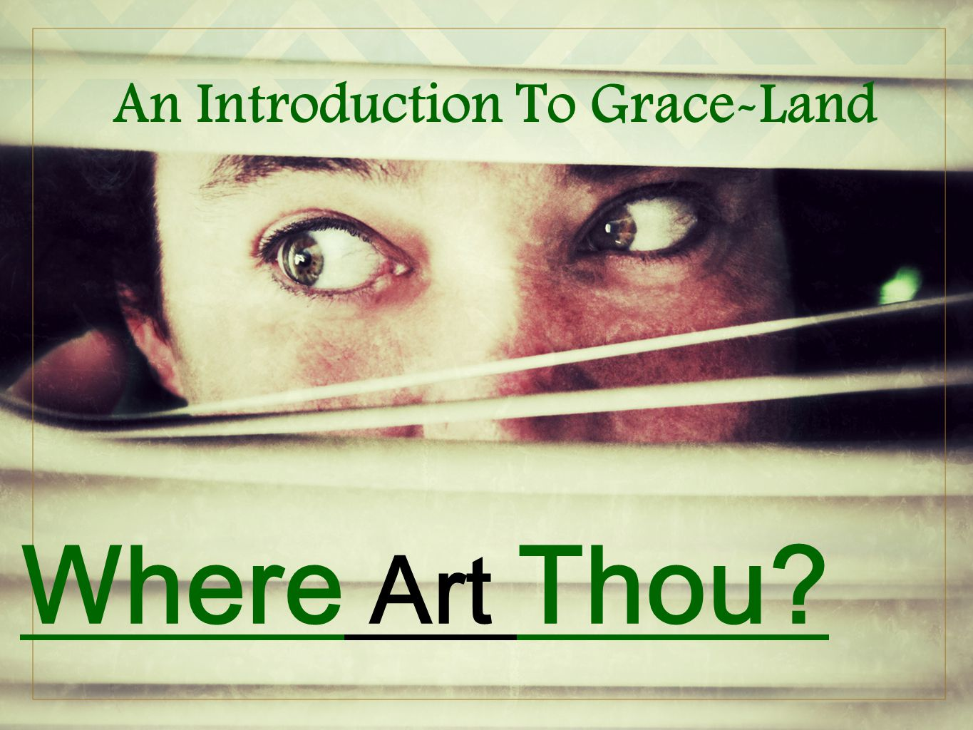 Where Art Thou An Introduction To Grace-Land