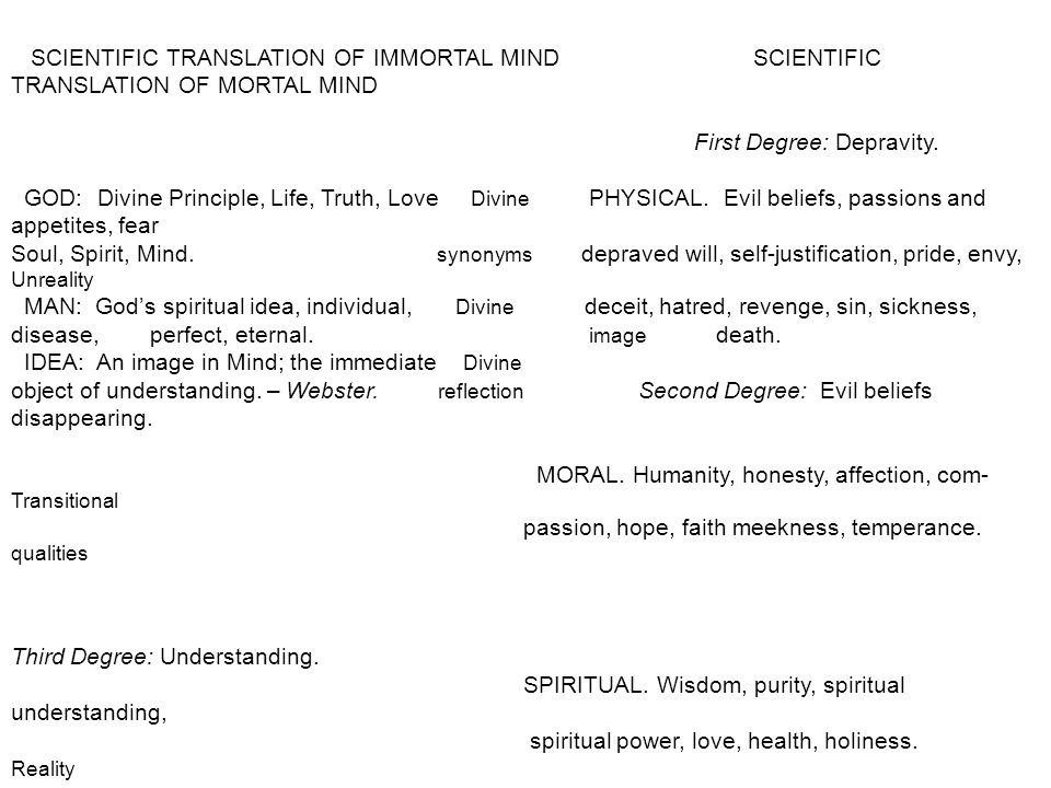 SCIENTIFIC TRANSLATION OF IMMORTAL MIND SCIENTIFIC TRANSLATION OF MORTAL MIND First Degree: Depravity.