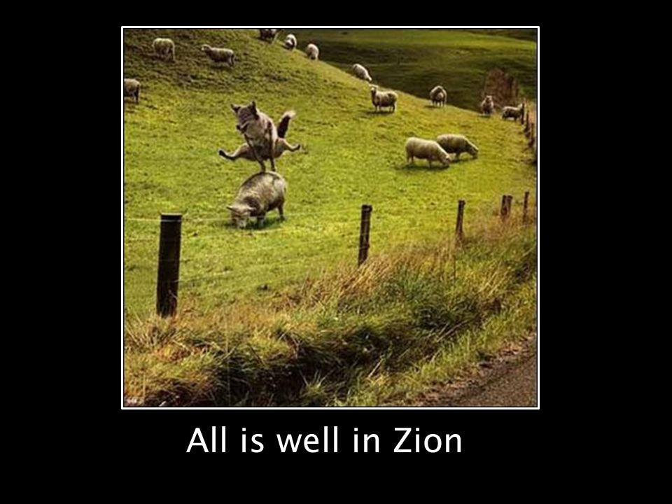 All is well in Zion