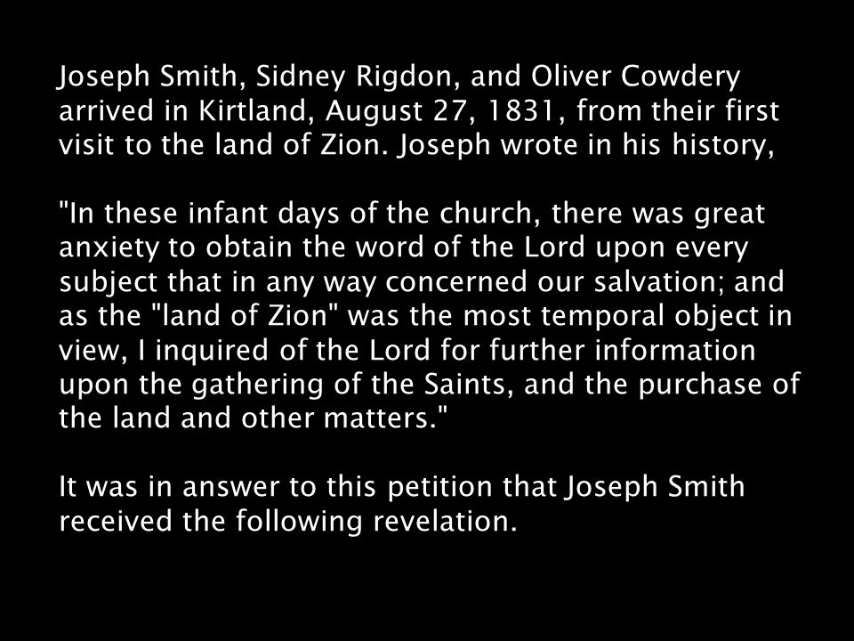 Joseph Smith, Sidney Rigdon, and Oliver Cowdery arrived in Kirtland, August 27, 1831, from their first visit to the land of Zion.