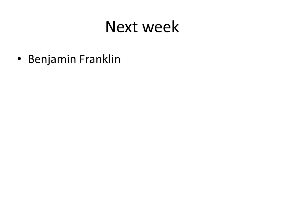 Next week Benjamin Franklin