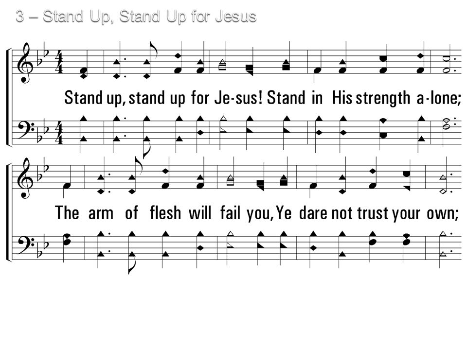 3. Stand up, stand up for Jesus.