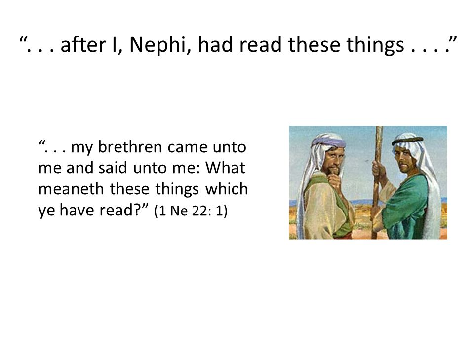 ... after I, Nephi, had read these things.... ...