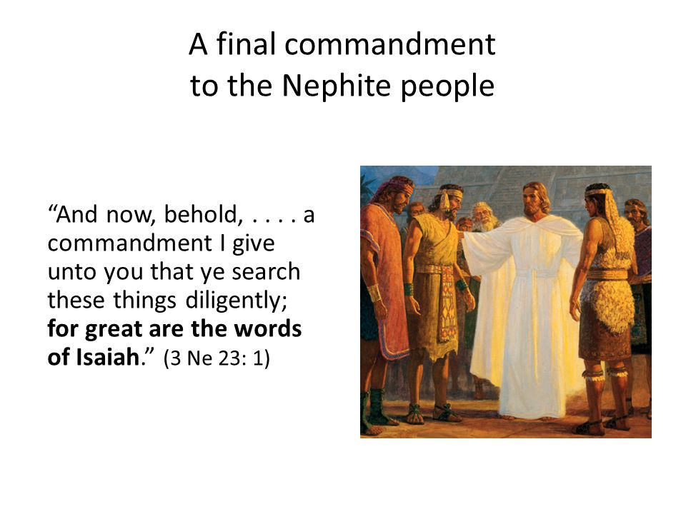 A final commandment to the Nephite people And now, behold,....