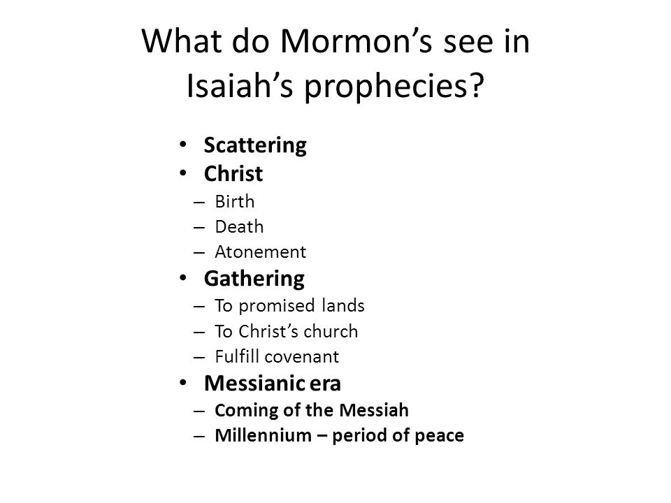 What do Mormon's see in Isaiah's prophecies.