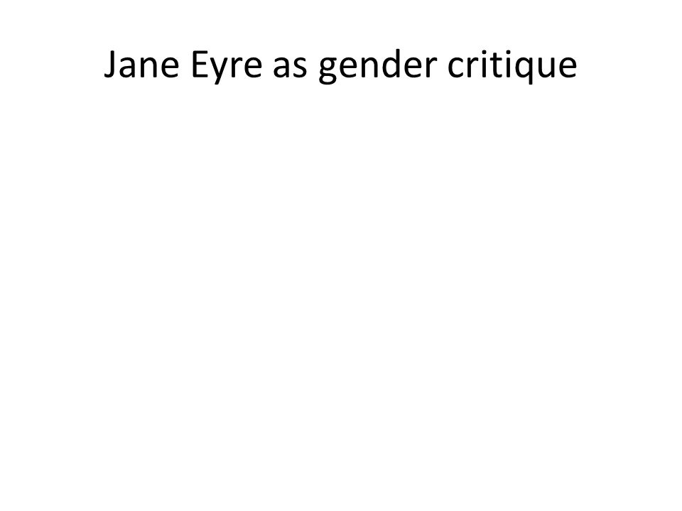 Jane Eyre as gender critique
