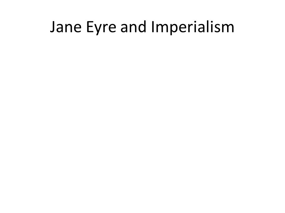 Jane Eyre and Imperialism