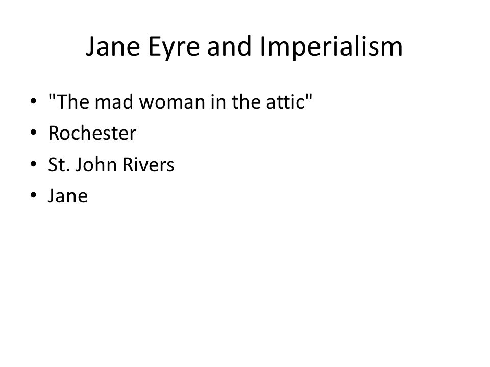 The mad woman in the attic Rochester St. John Rivers Jane