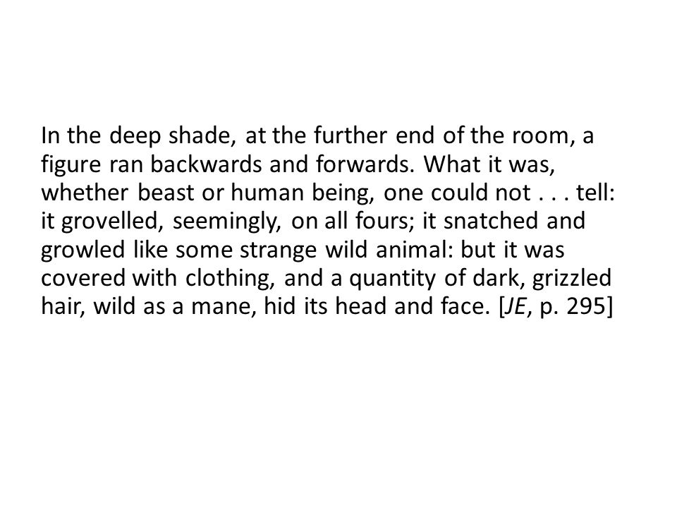 In the deep shade, at the further end of the room, a figure ran backwards and forwards.