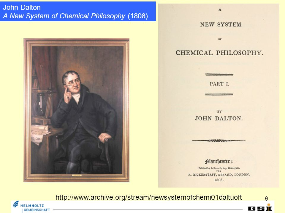 9 John Dalton A New System of Chemical Philosophy (1808) http://www.archive.org/stream/newsystemofchemi01daltuoft