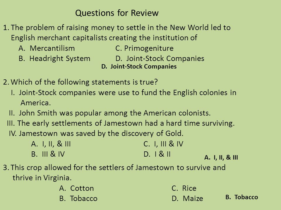 Questions for Review 1. The problem of raising money to settle in the New World led to English merchant capitalists creating the institution of A. Mer