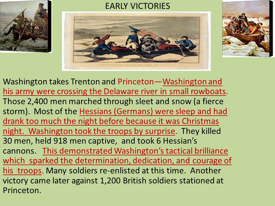 EARLY VICTORIES Washington takes Trenton and Princeton—Washington and his army were crossing the Delaware river in small rowboats. Those 2,400 men mar
