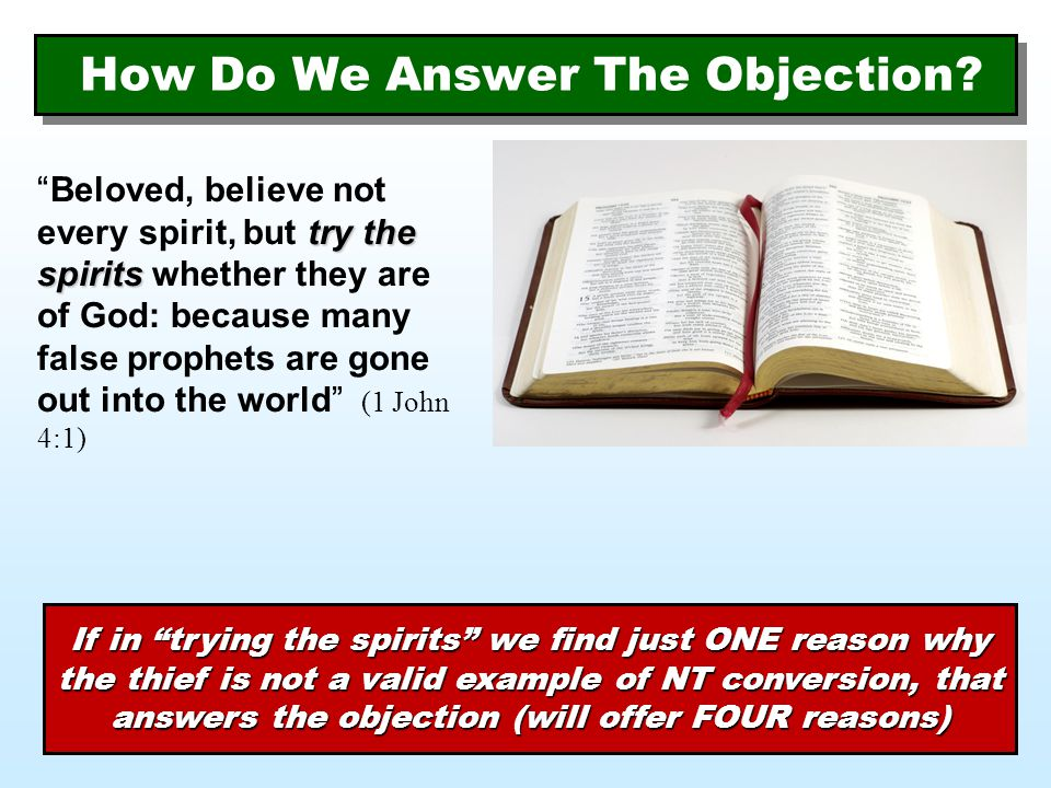 """How Do We Answer The Objection? try the spirits """" Beloved, believe not every spirit, but try the spirits whether they are of God: because many false p"""
