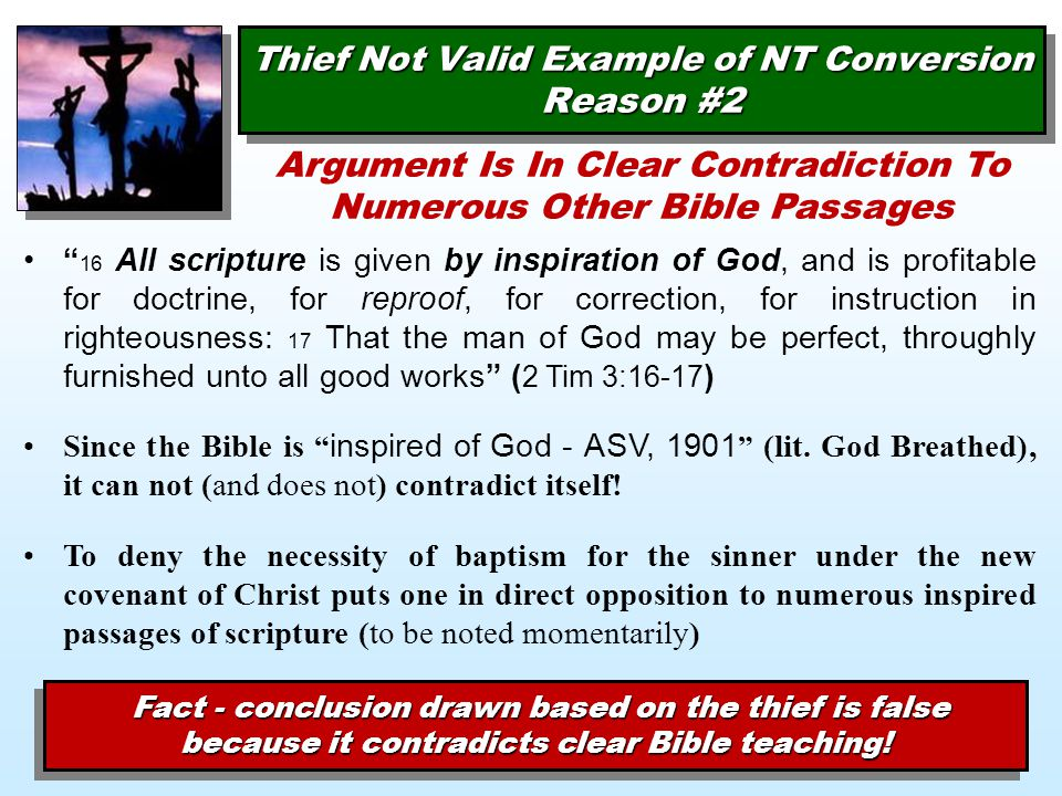 """Thief Not Valid Example of NT Conversion Reason #2 """" 16 All scripture is given by inspiration of God, and is profitable for doctrine, for reproof, for"""