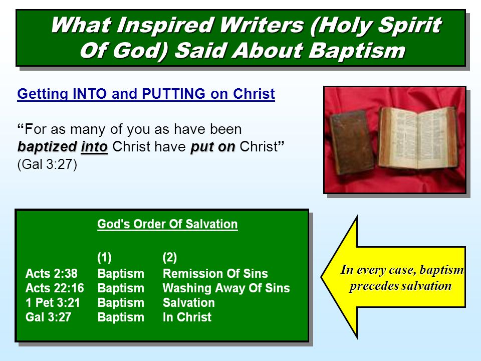 """What Inspired Writers (Holy Spirit Of God) Said About Baptism baptized intoput on Getting INTO and PUTTING on Christ """"For as many of you as have been"""