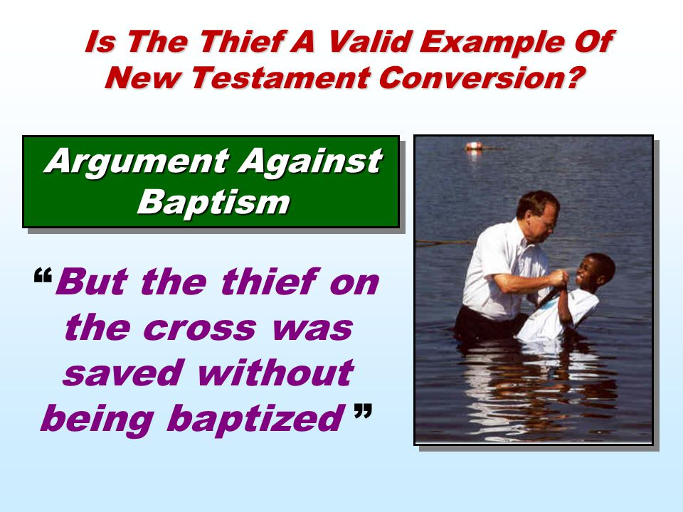Is The Thief A Valid Example Of New Testament Conversion.