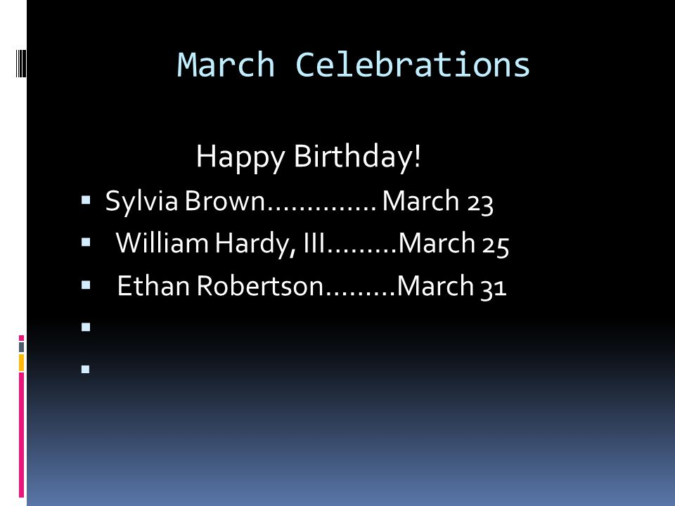 March Celebrations Happy Birthday.  Sylvia Brown…………..