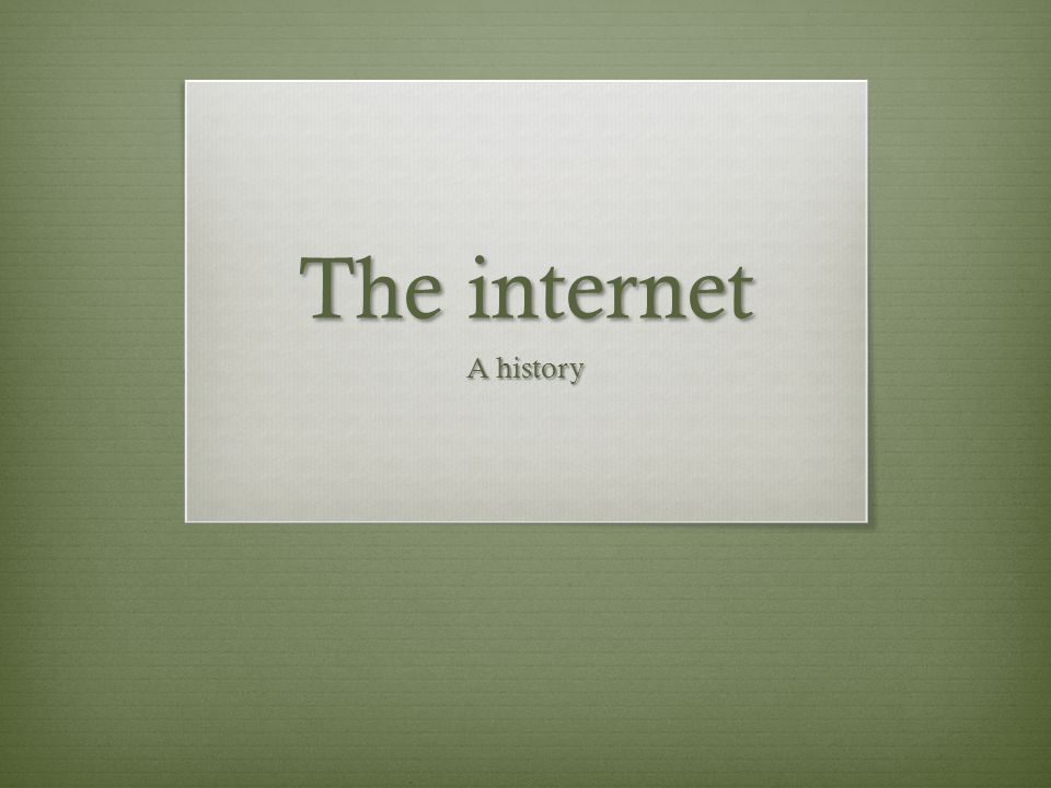 The internet A history