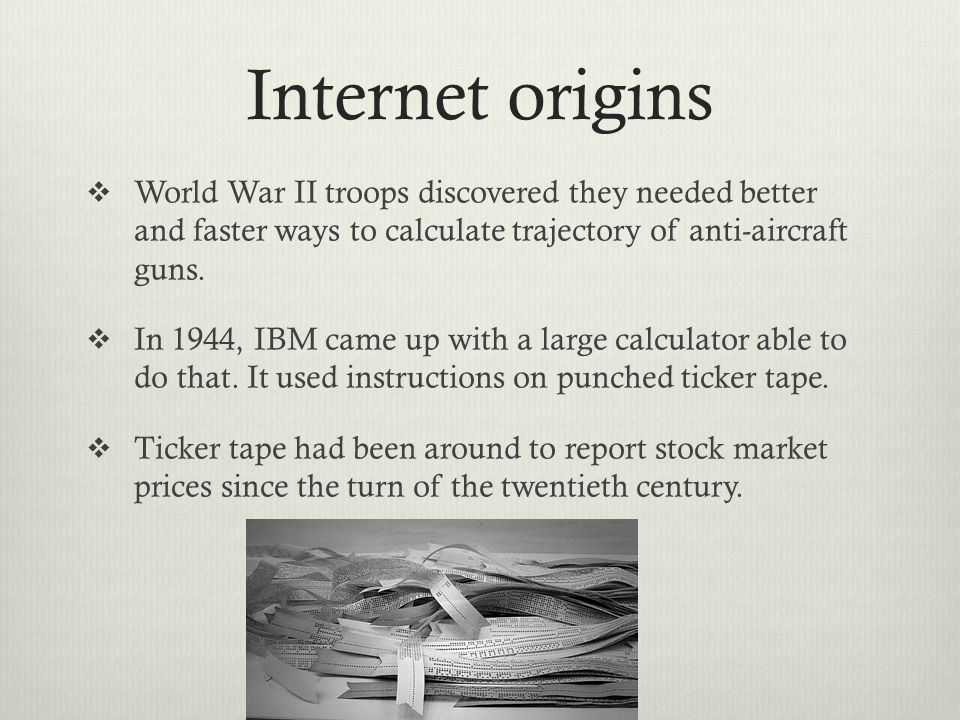 Internet origins  What do you do with all that used ticker tape.