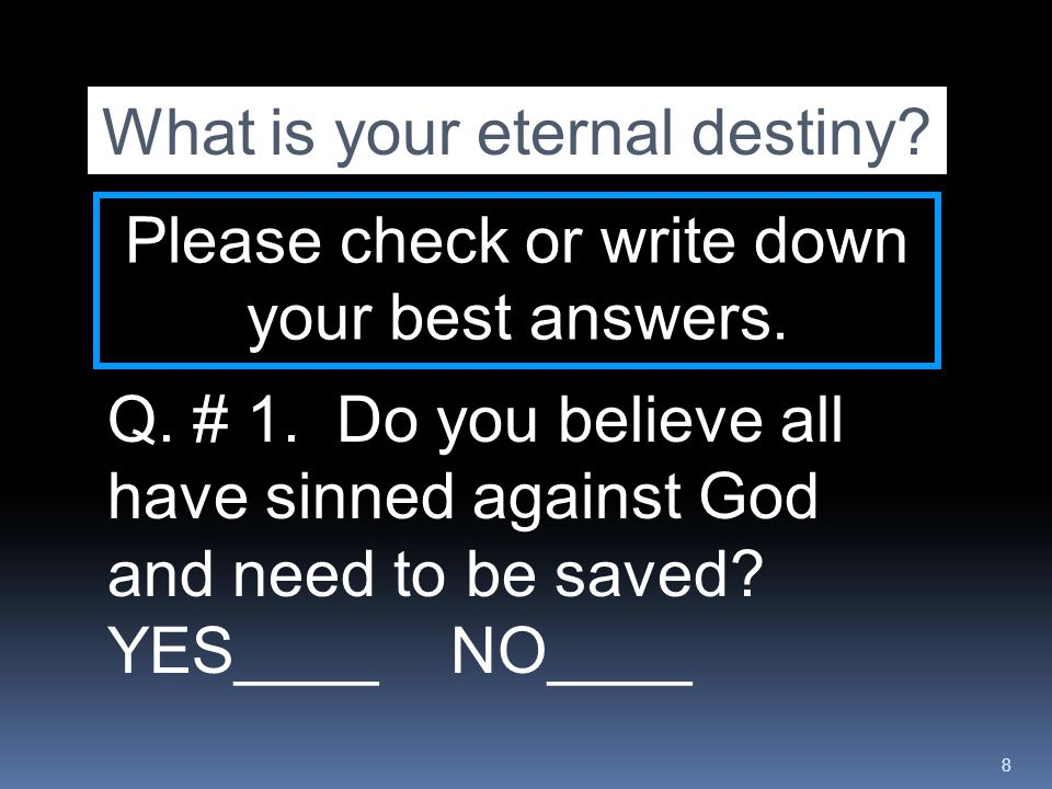 69 Q.Which do you now possess. Everlasting Life __ or God's Wrath __ How do you know.