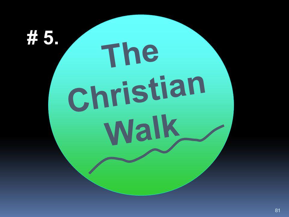 81 The Christian Walk # 5.