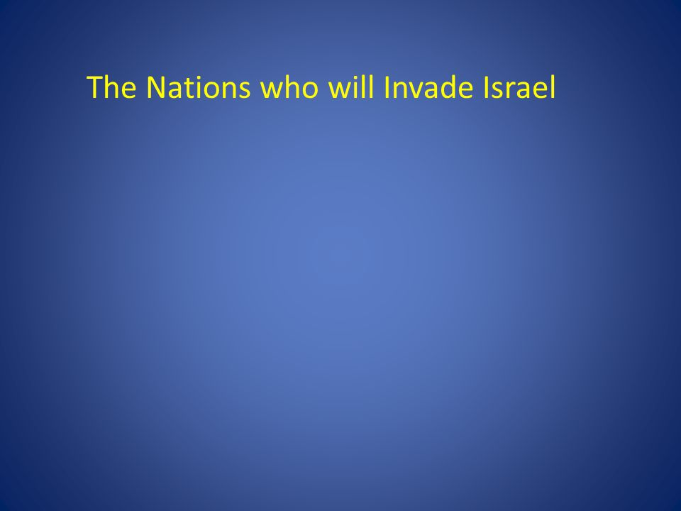 The Nations who will Invade Israel