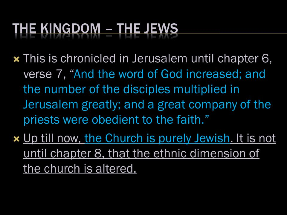 " This is chronicled in Jerusalem until chapter 6, verse 7, ""And the word of God increased; and the number of the disciples multiplied in Jerusalem gr"