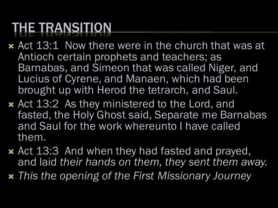  Act 13:1 Now there were in the church that was at Antioch certain prophets and teachers; as Barnabas, and Simeon that was called Niger, and Lucius of Cyrene, and Manaen, which had been brought up with Herod the tetrarch, and Saul.