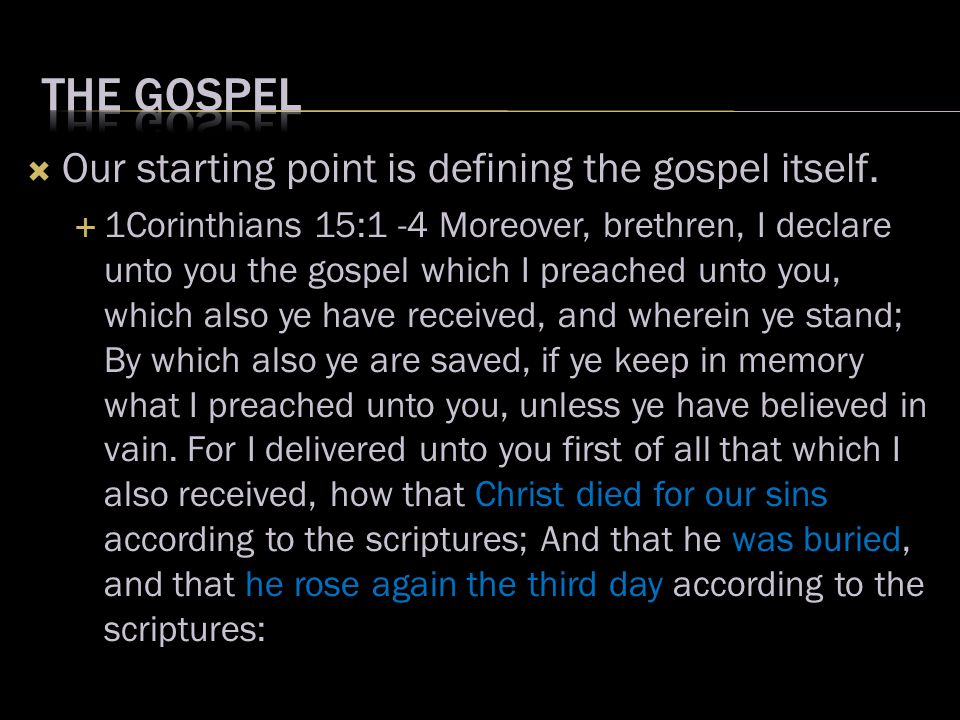  Our starting point is defining the gospel itself.