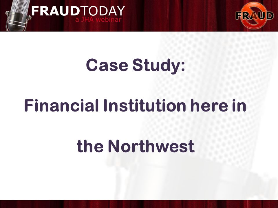 Case Study: Financial Institution here in the Northwest