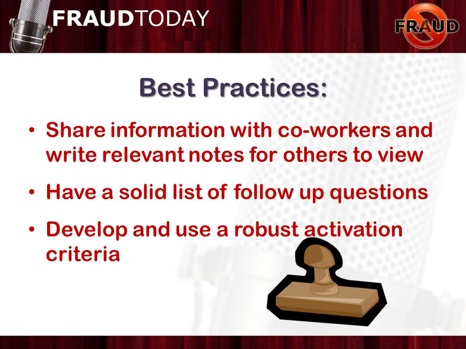 Protect Share information with co-workers and write relevant notes for others to view Have a solid list of follow up questions Develop and use a robus