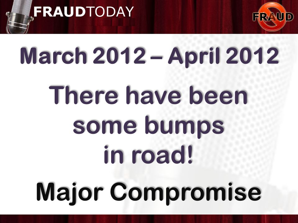 March 2012 – April 2012 There have been some bumps in road.
