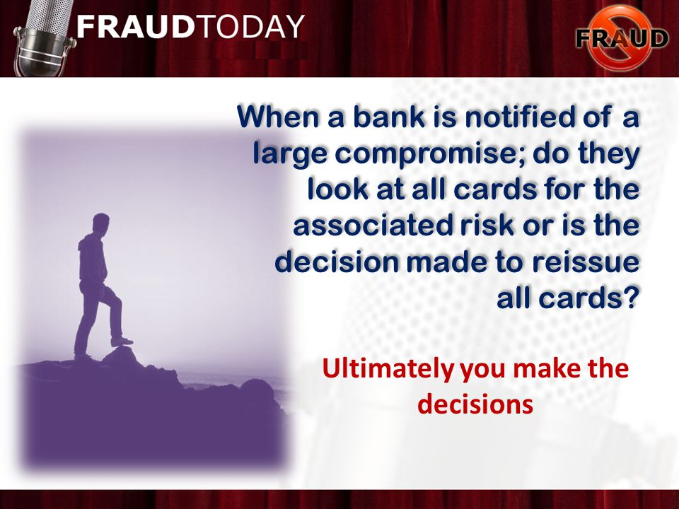 When a bank is notified of a large compromise; do they look at all cards for the associated risk or is the decision made to reissue all cards.