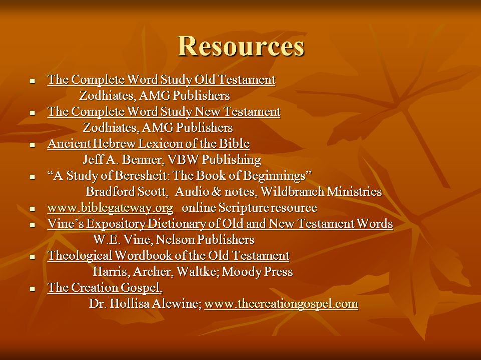 Resources The Complete Word Study Old Testament The Complete Word Study Old Testament Zodhiates, AMG Publishers Zodhiates, AMG Publishers The Complete