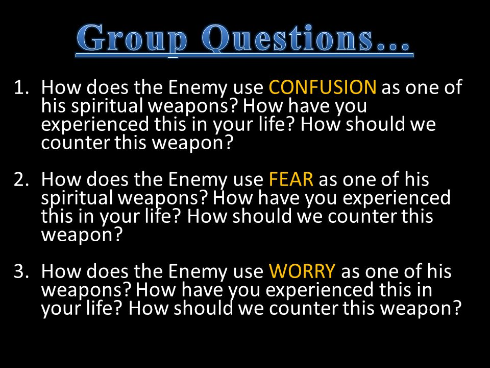 1.How does the Enemy use CONFUSION as one of his spiritual weapons.