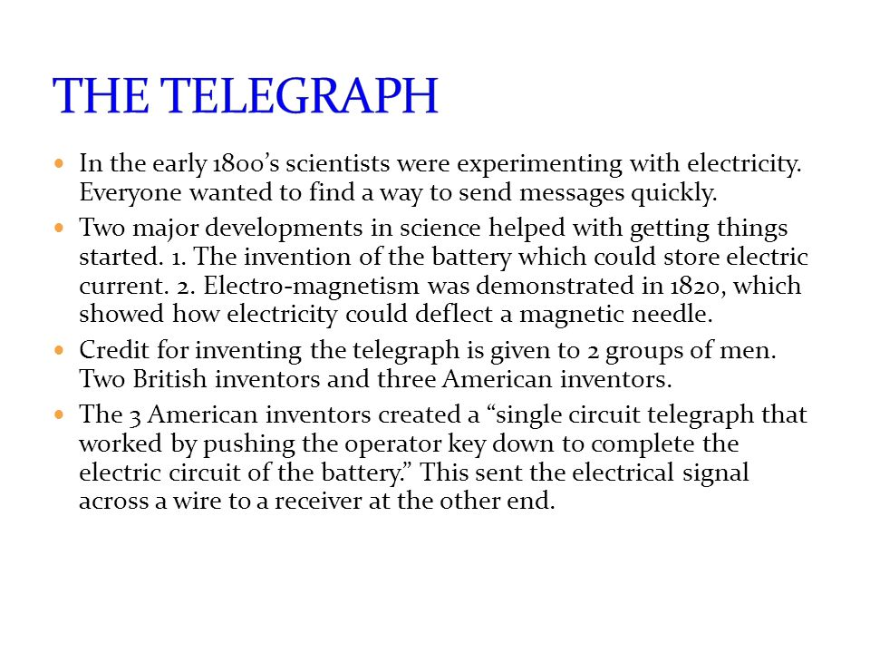 In the early 1800's scientists were experimenting with electricity.