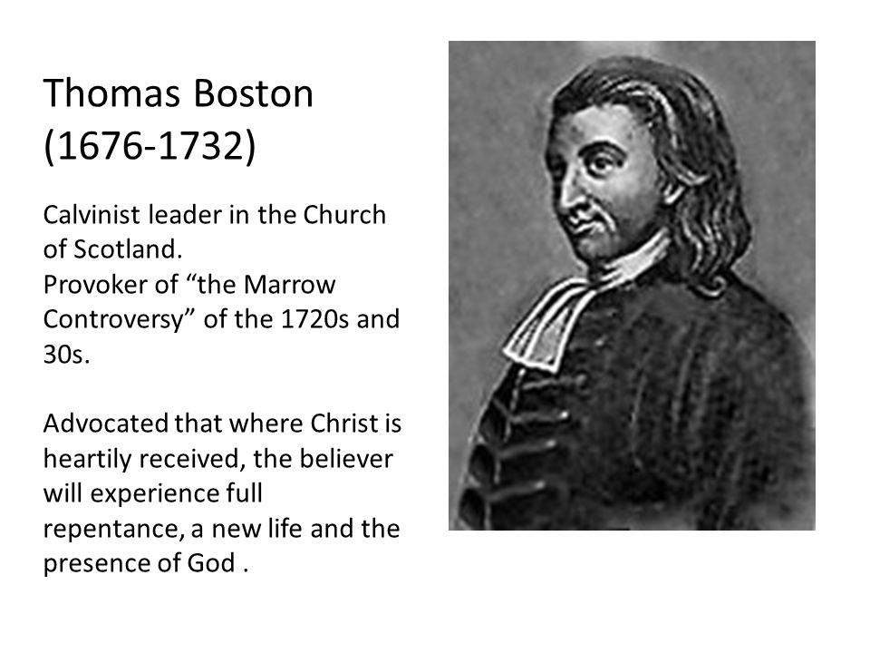"""Thomas Boston (1676-1732) Calvinist leader in the Church of Scotland. Provoker of """"the Marrow Controversy"""" of the 1720s and 30s. Advocated that where"""