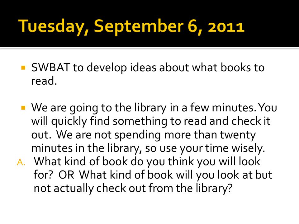  SWBAT to develop ideas about what books to read.